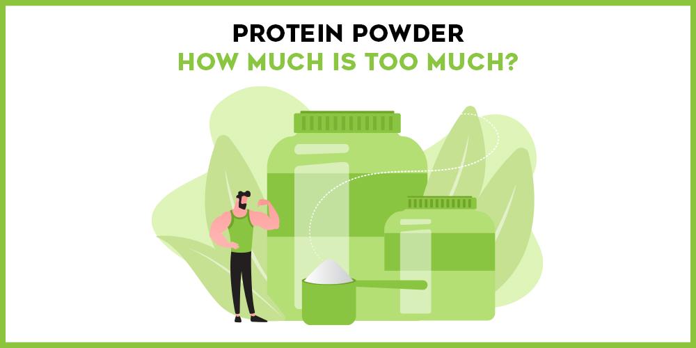 too much protein powder