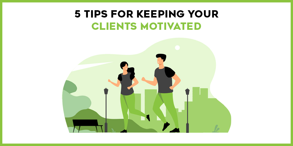 keep clients motivated
